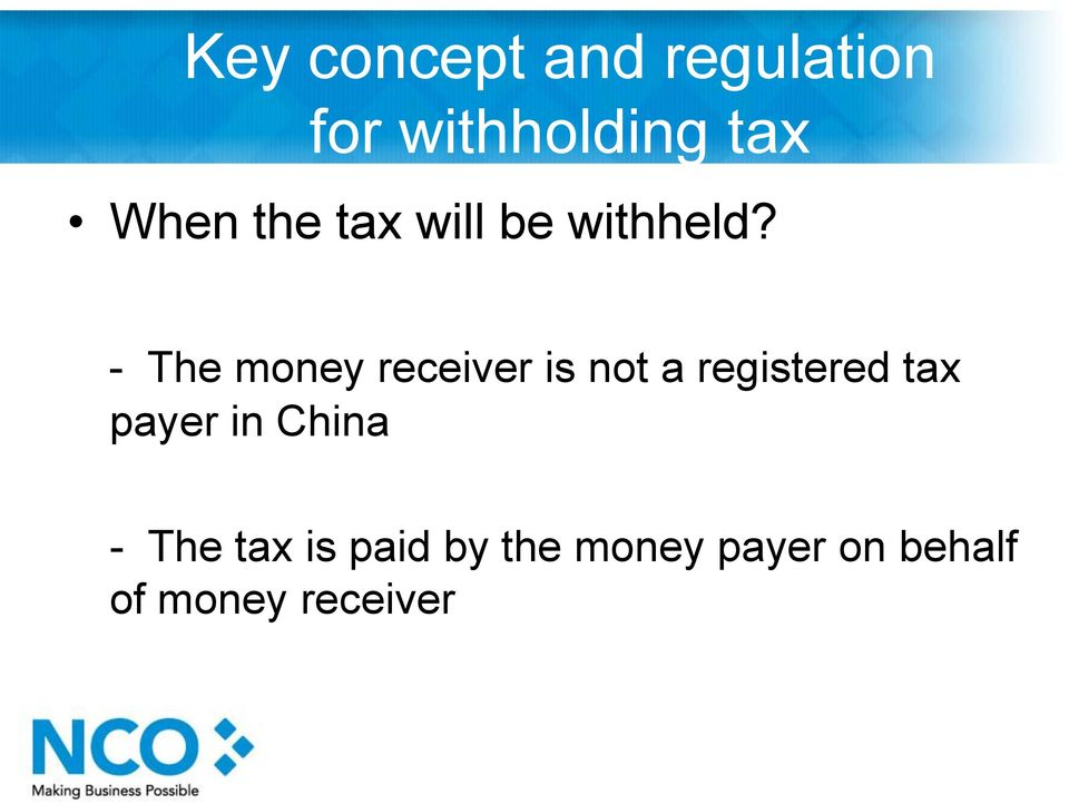 - The money receiver is not a registered tax payer
