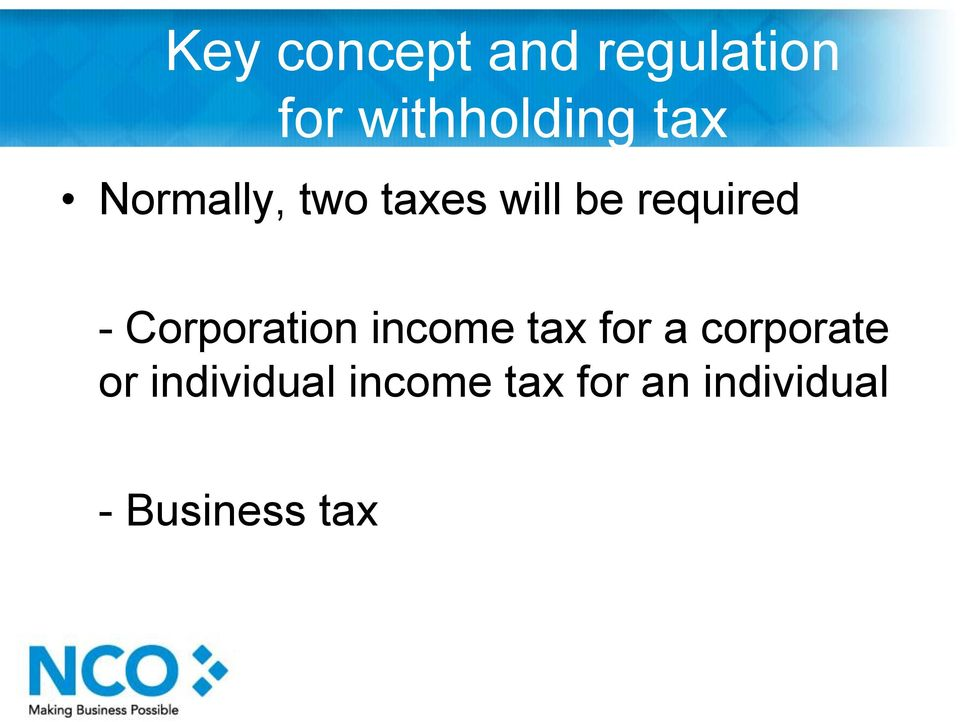 Corporation income tax for a corporate or