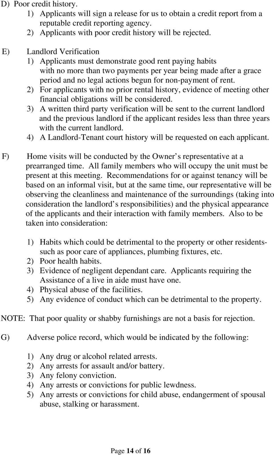 rent. 2) For applicants with no prior rental history, evidence of meeting other financial obligations will be considered.