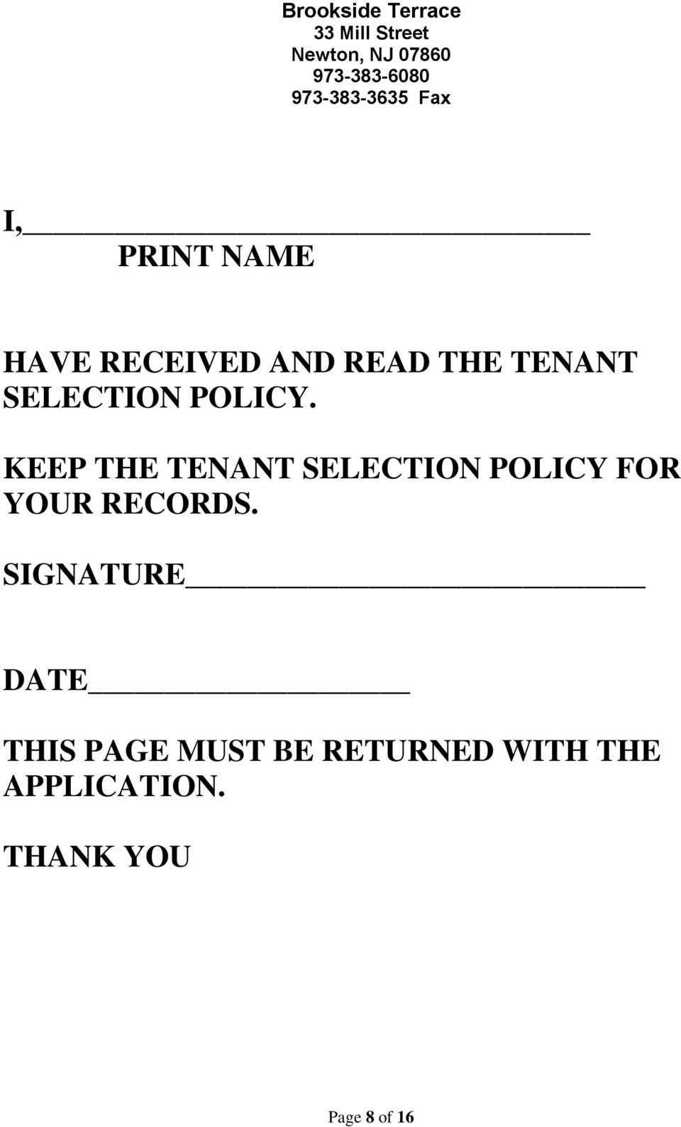 SELECTION POLICY. KEEP THE TENANT SELECTION POLICY FOR YOUR RECORDS.