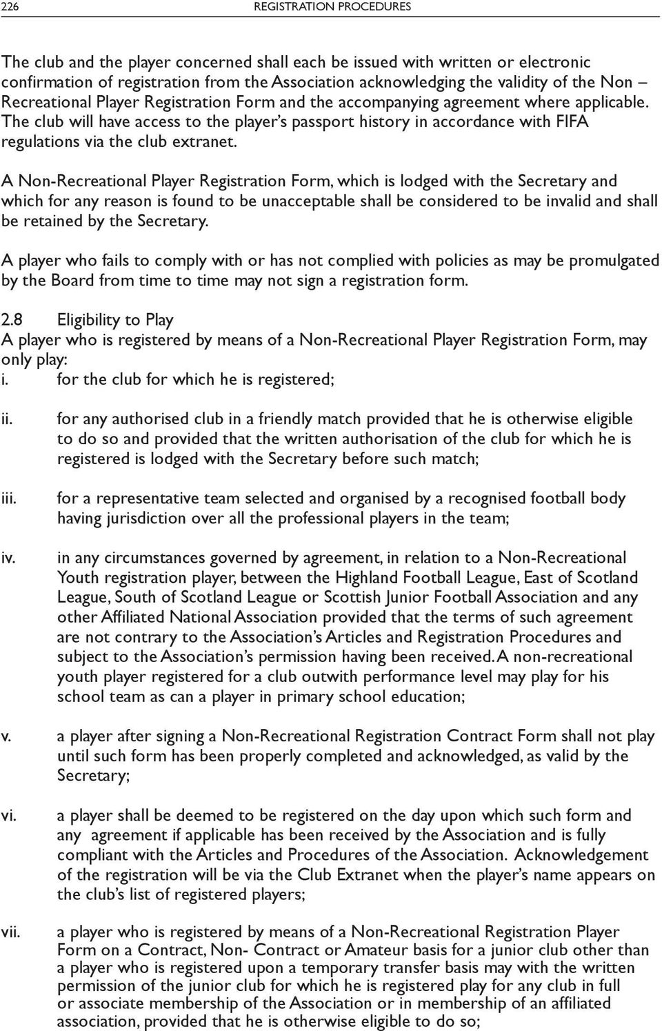 The club will have access to the player s passport history in accordance with FIFA regulations via the club extranet.