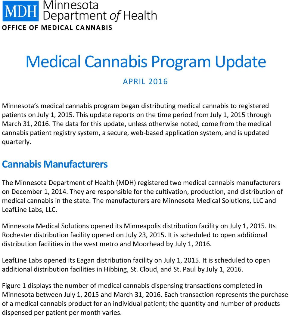 The data for this update, unless otherwise noted, come from the medical cannabis patient registry system, a secure, web-based application system, and is updated quarterly.