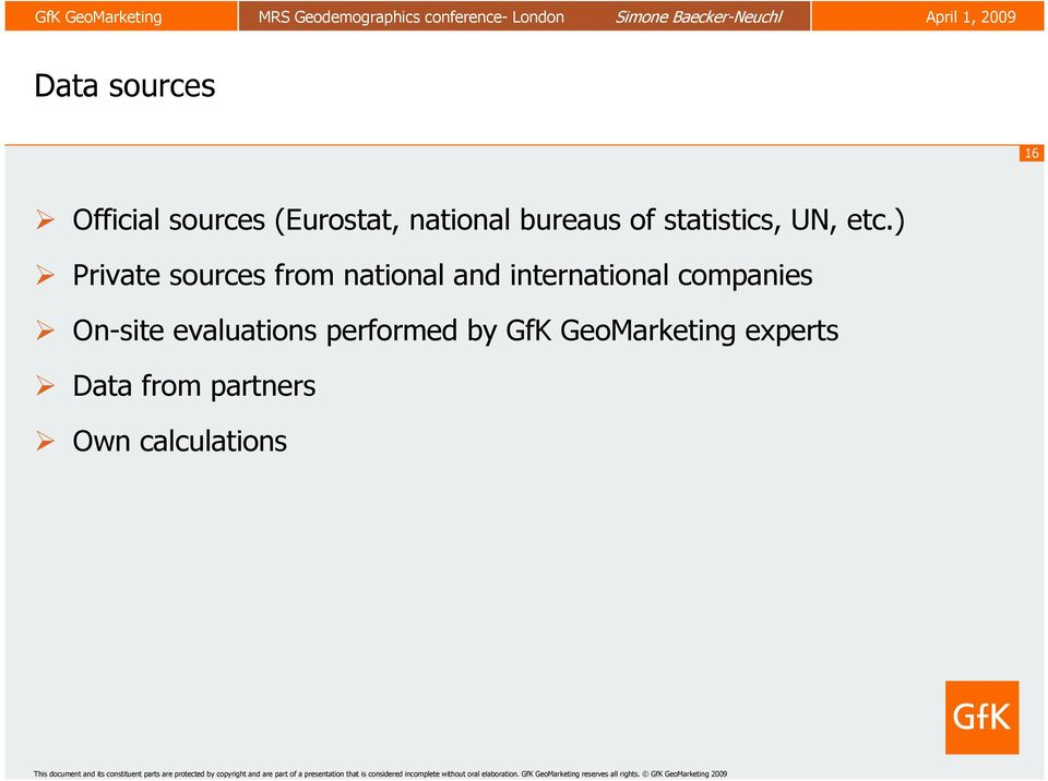 ) Private sources from national and international companies