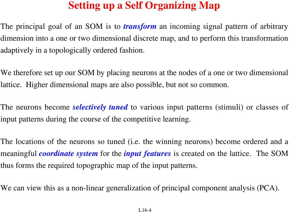 Higher dimensional maps are also possible, but not so common.