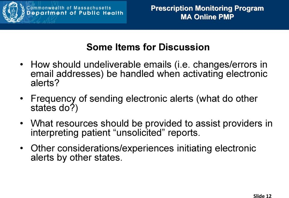 ) What resources should be provided to assist providers in interpreting patient unsolicited reports.