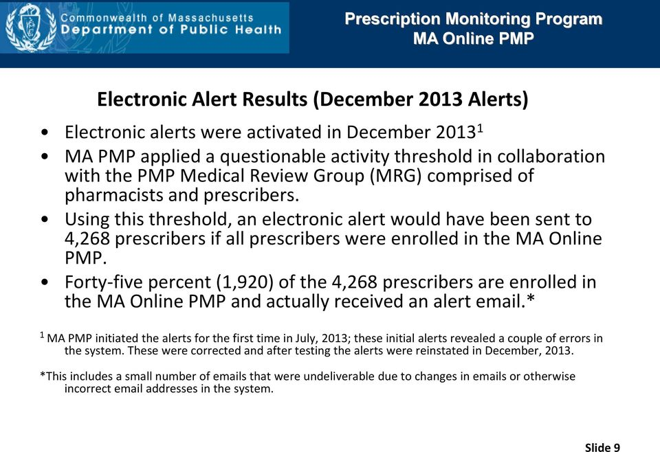 Using this threshold, an electronic alert would have been sent to 4,268 prescribers if all prescribers were enrolled in the MA Online PMP.