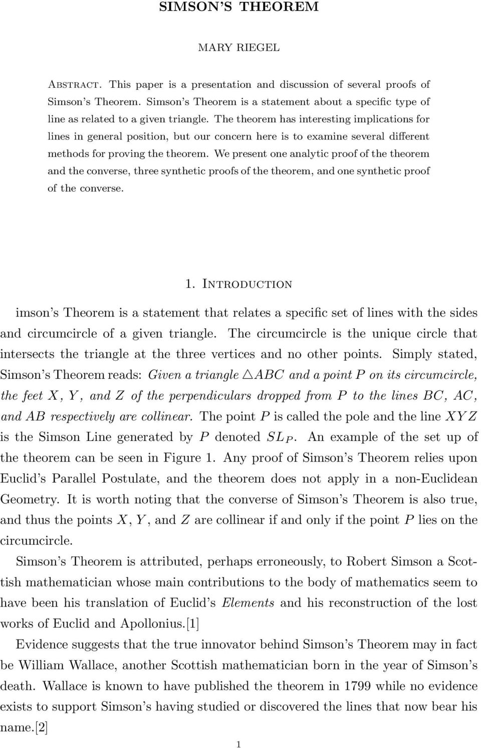 The theorem has interesting implications for lines in general position, but our concern here is to examine several different methods for proving the theorem.