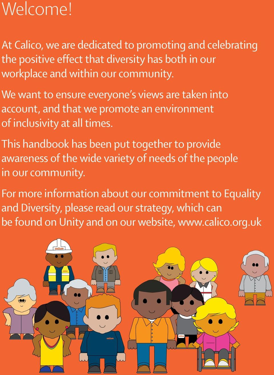 We want to ensure everyone s views are taken into account, and that we promote an environment of inclusivity at all times.