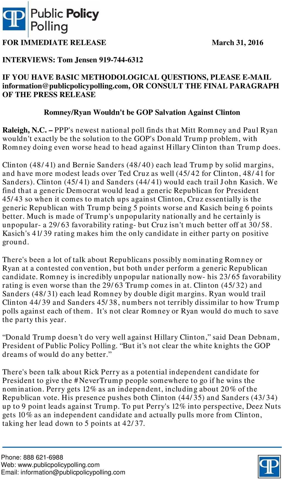 NSULT THE FINAL PARAGRAPH OF THE PRESS RELEASE /Ryan Wouldn't be GOP Salvation Against Cl