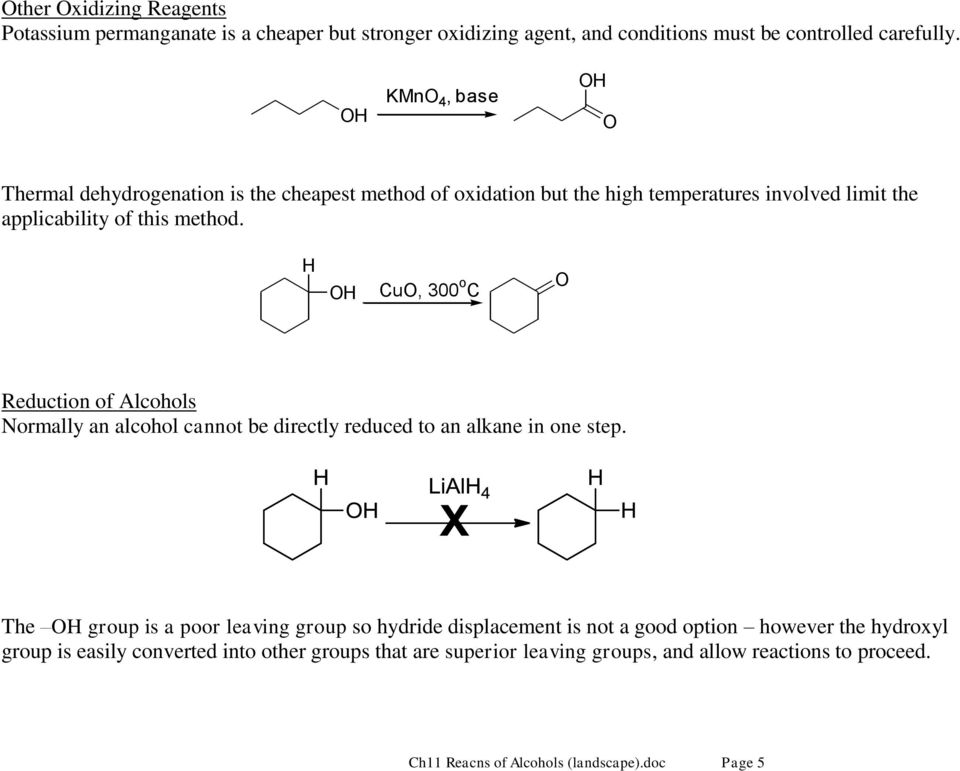 H OH CuO, 300 o C O Reduction of Alcohols Normally an alcohol cannot be directly reduced to an alkane in one step.