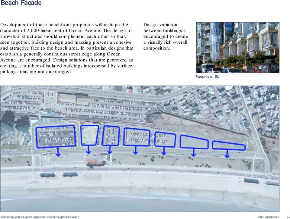 In particular, designs that establish a generally continuous street edge along Ocean Avenue are encouraged.