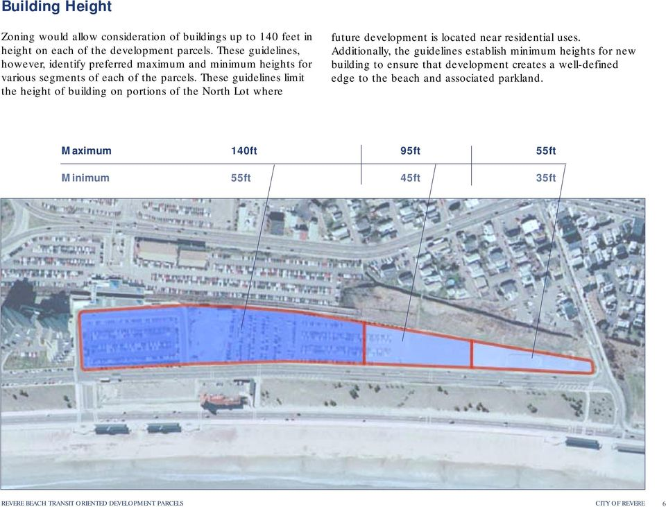 These guidelines limit the height of building on portions of the North Lot where future development is located near residential uses.