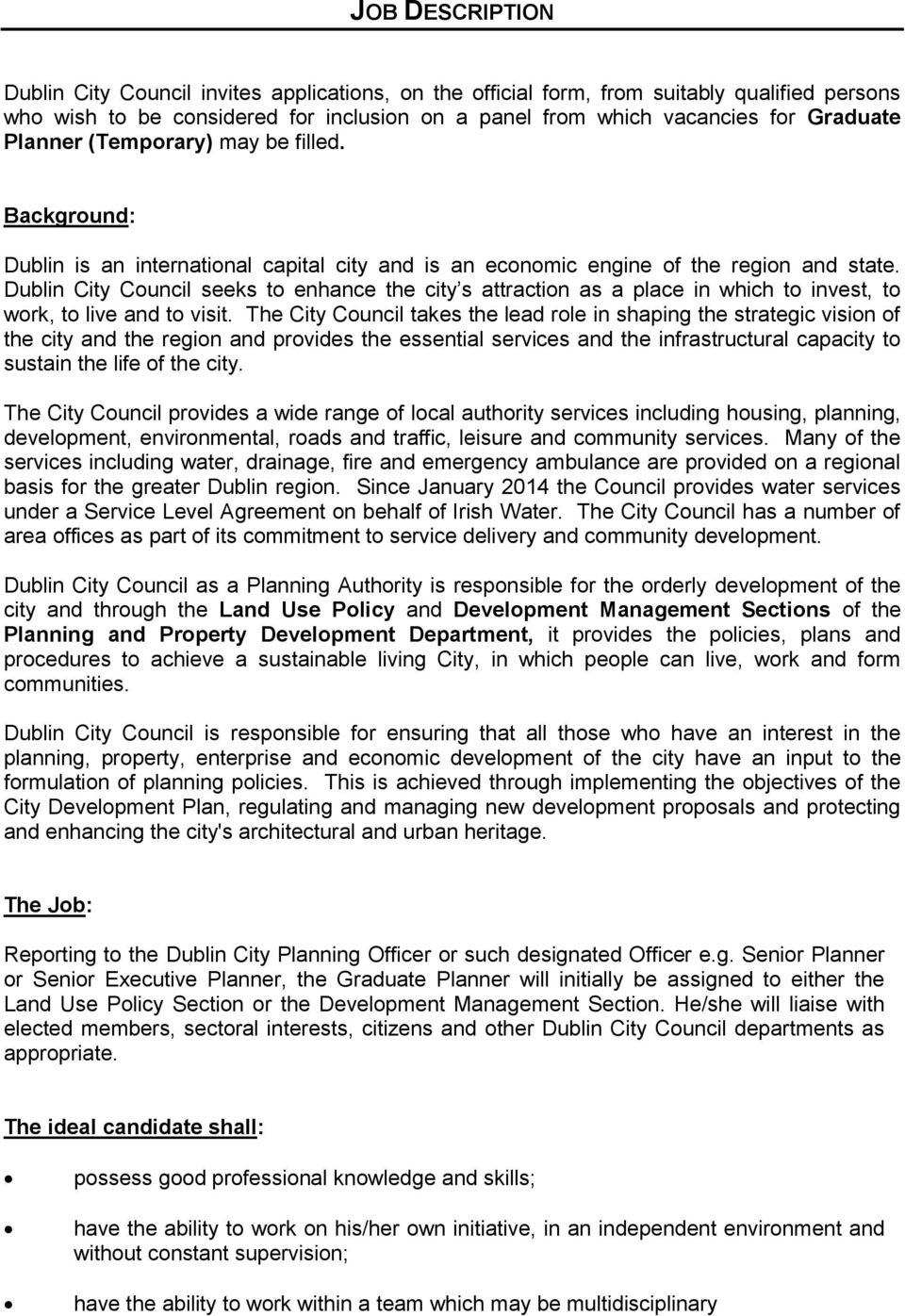 Dublin City Council seeks to enhance the city s attraction as a place in which to invest, to work, to live and to visit.