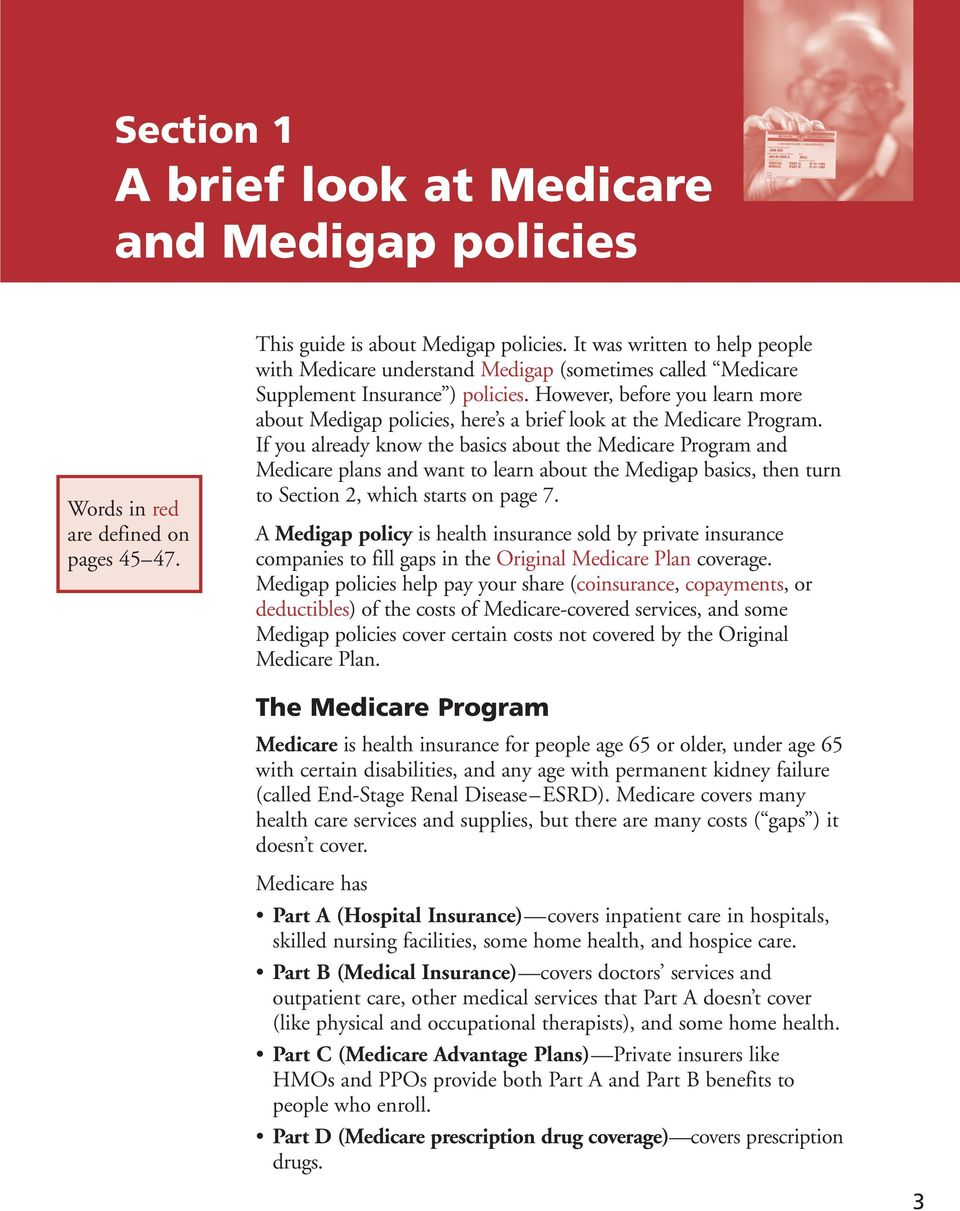 However, before you learn more about Medigap policies, here s a brief look at the Medicare Program.