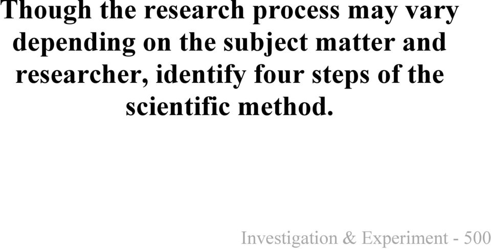 researcher, identify four steps of the