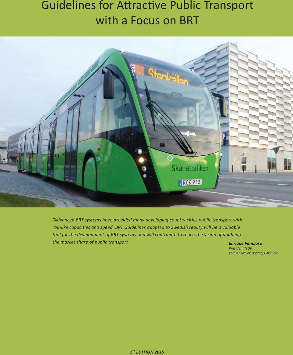 BRT Guidelines adapted to Swedish reality will be a valuable tool for the development of BRT systems and will