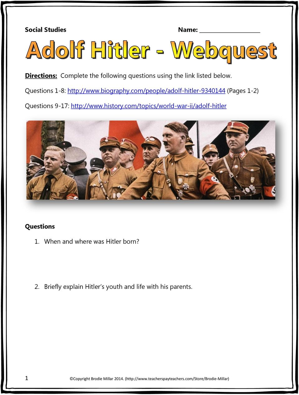 history.com/topics/world-war-ii/adolf-hitler Questions 1. When and where was Hitler born? 2.