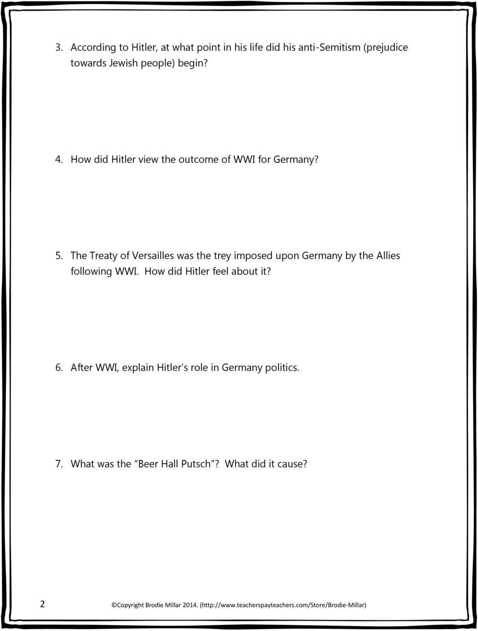 The Treaty of Versailles was the trey imposed upon Germany by the Allies following WWI. How did Hitler feel about it? 6.