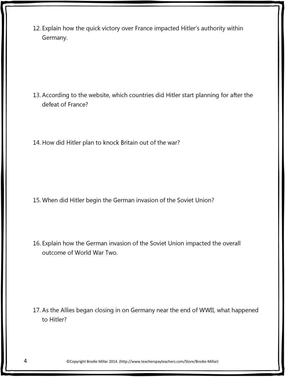 How did Hitler plan to knock Britain out of the war? 15. When did Hitler begin the German invasion of the Soviet Union? 16.