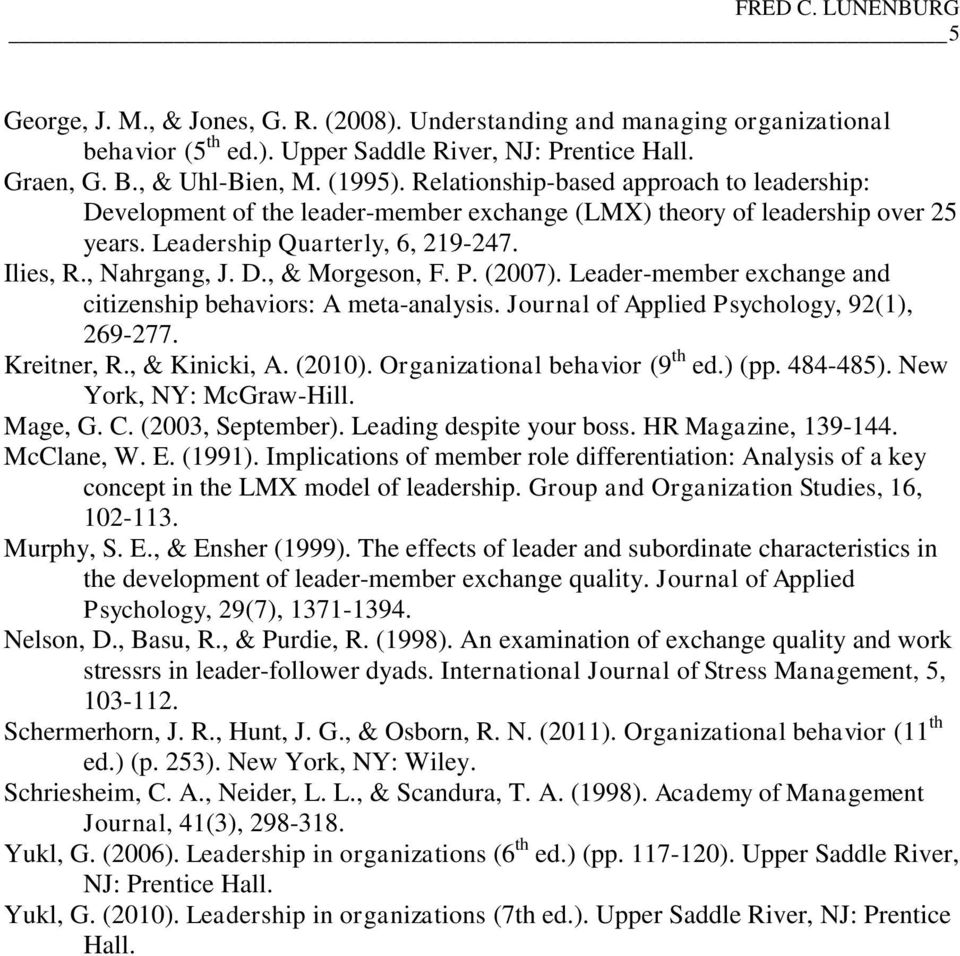 P. (2007). Leader-member exchange and citizenship behaviors: A meta-analysis. Journal of Applied Psychology, 92(1), 269-277. Kreitner, R., & Kinicki, A. (2010). Organizational behavior (9 th ed.) (pp.