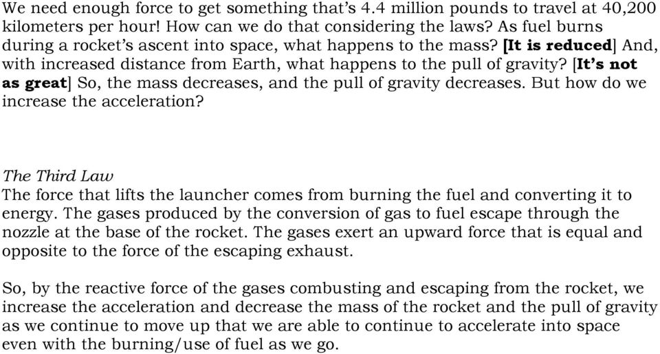 [It s not as great] So, the mass decreases, and the pull of gravity decreases. But how do we increase the acceleration?