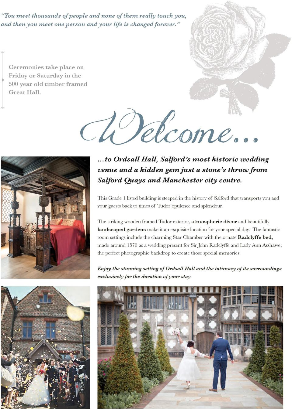 .. to Ordsall Hall, Salford s most historic wedding venue and a hidden gem just a stone s throw from Salford Quays and Manchester city centre.