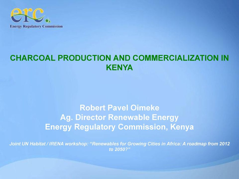 Director Renewable Energy Energy Regulatory Commission,