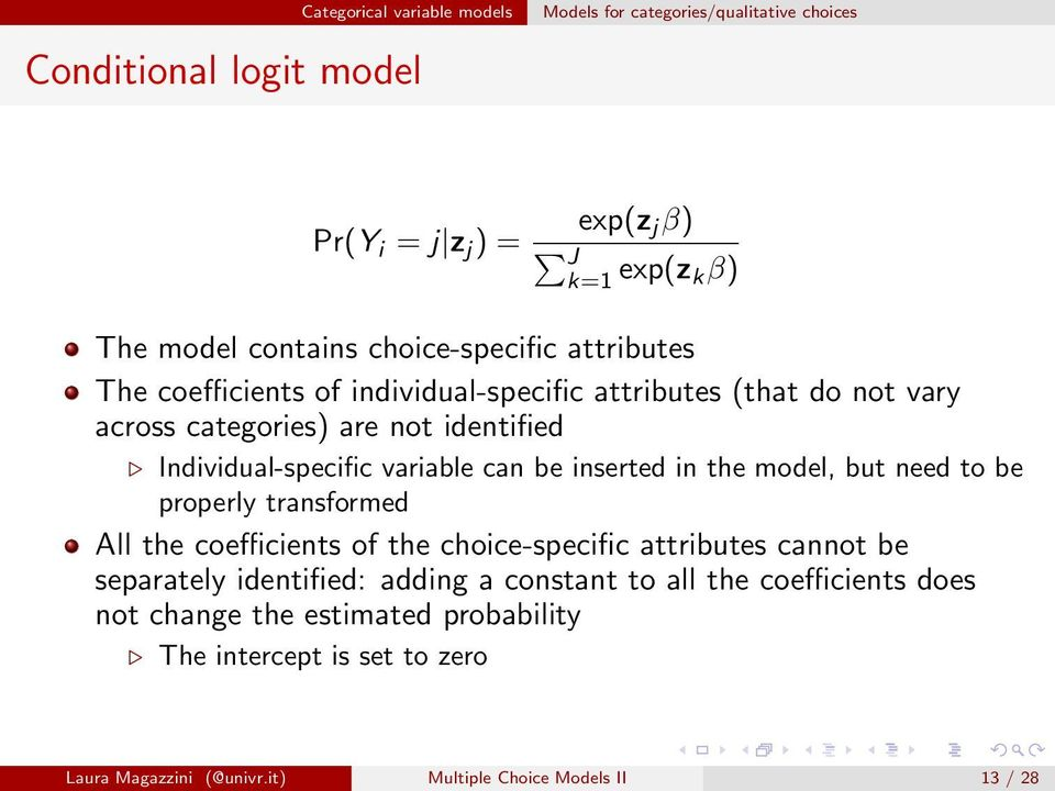 model, but need to be properly transformed All the coefficients of the choice-specific attributes cannot be separately identified: adding a