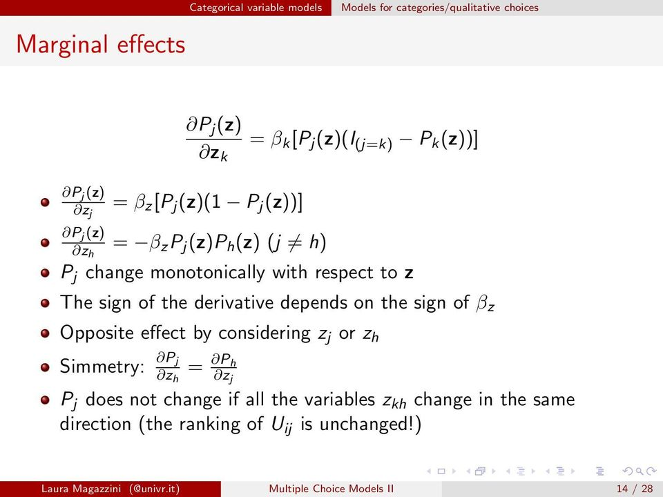 the sign of β z Opposite effect by considering z j or z h Simmetry: P j z h = P h z j P j does not change if all the variables