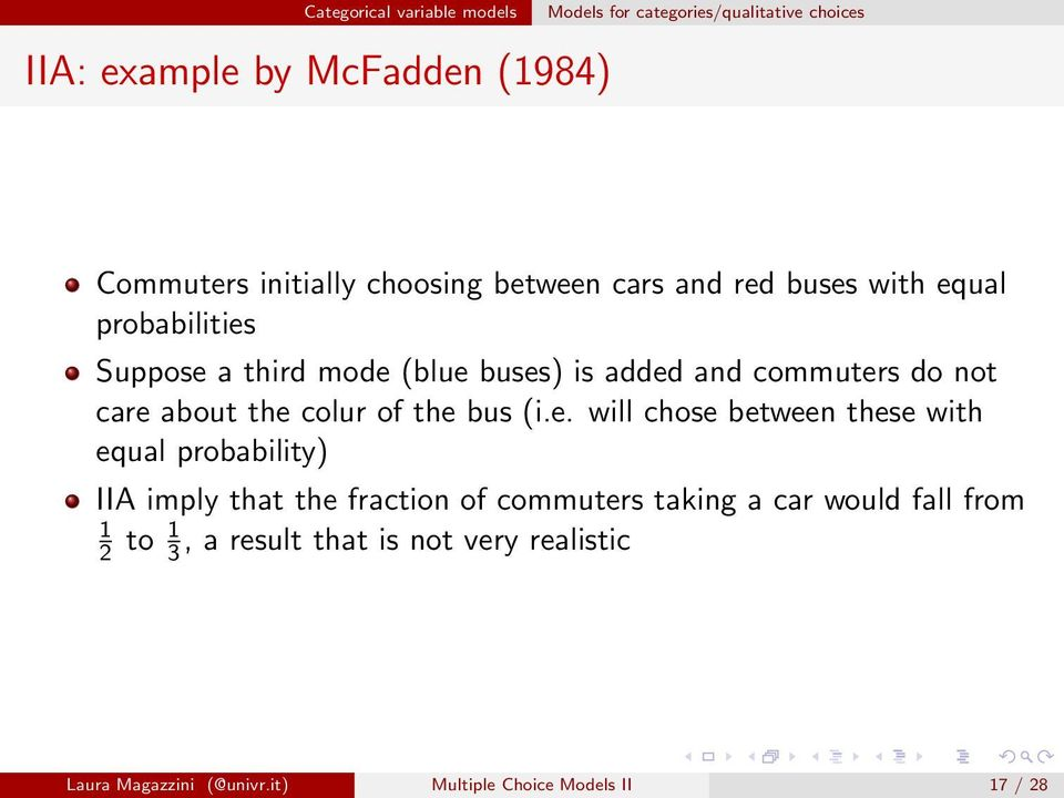 (i.e. will chose between these with equal probability) IIA imply that the fraction of commuters taking a car