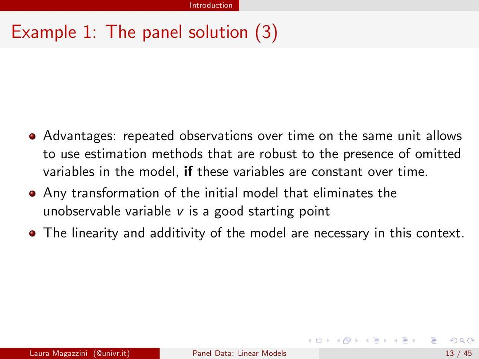 time. Any transformation of the initial model that eliminates the unobservable variable v is a good starting point The