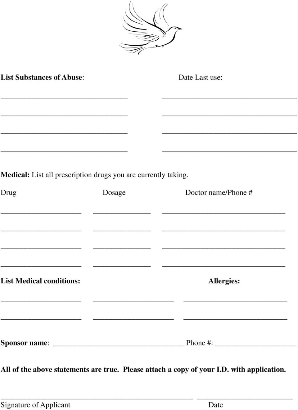 Drug Dosage Doctor name/phone # List Medical conditions: Allergies: Sponsor