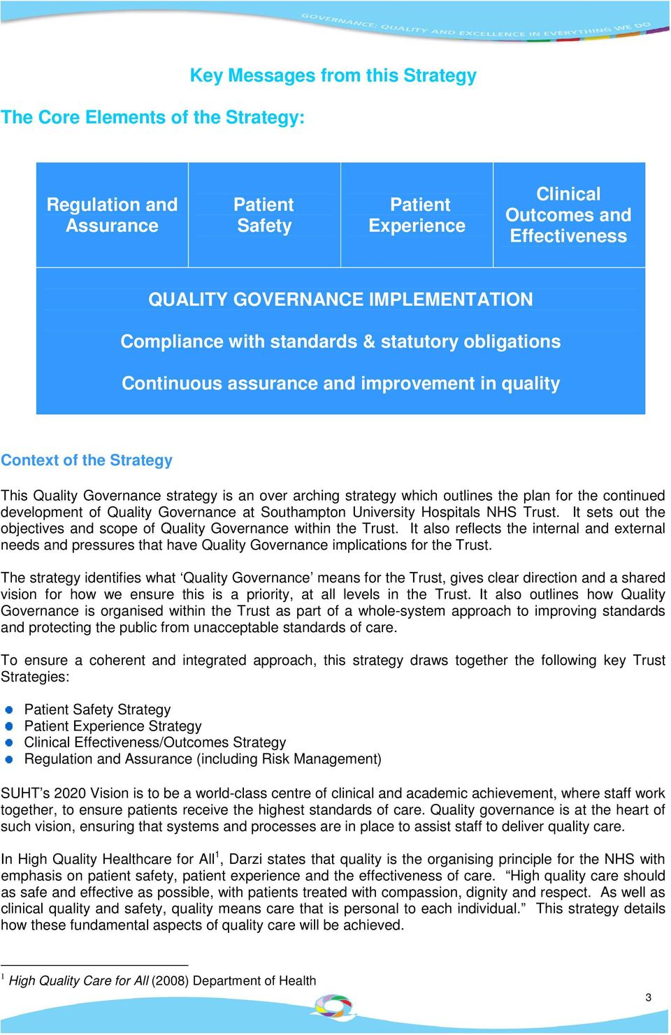 the plan for the continued development of Quality Governance at Southampton University Hospitals NHS Trust. It sets out the objectives and scope of Quality Governance within the Trust.