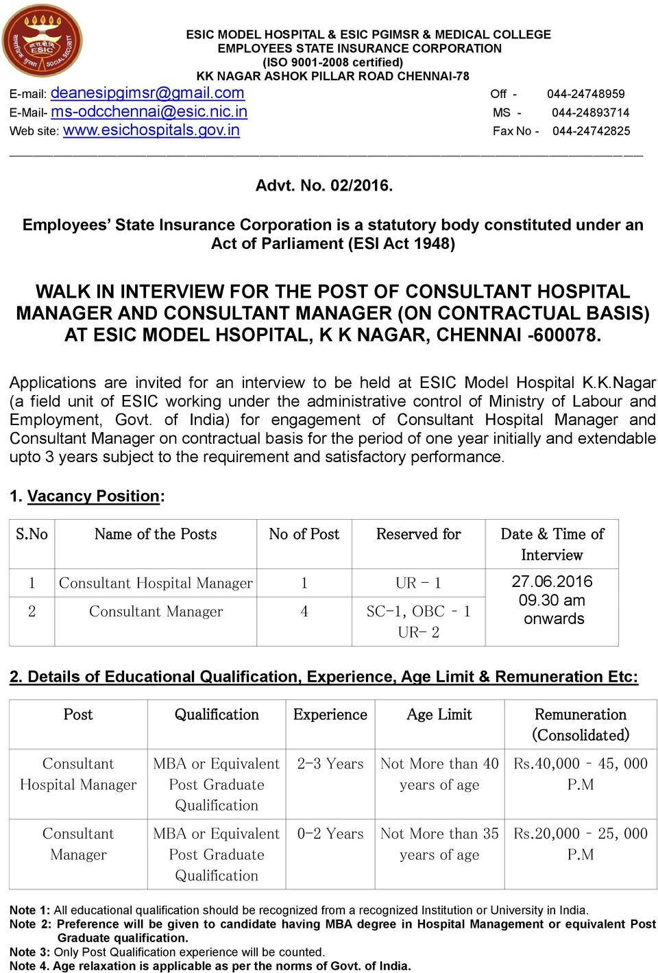 Employees State Insurance Corporation is a statutory body constituted under an Act of Parliament (ESI Act 1948) WALK IN INTERVIEW FOR THE POST OF CONSULTANT HOSPITAL MANAGER AND CONSULTANT MANAGER