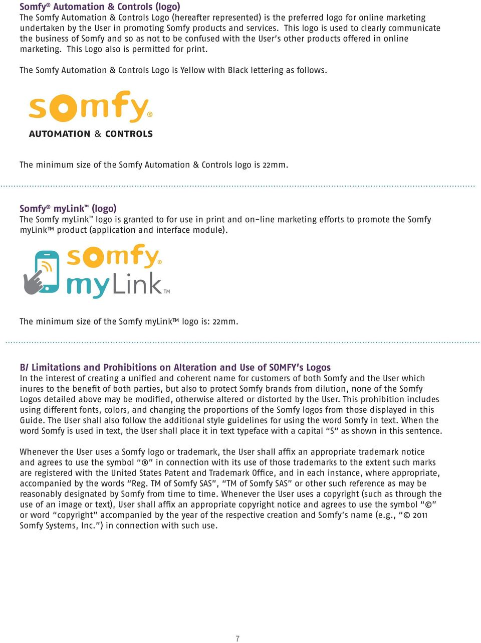The Somfy Automation & Controls Logo is Yellow with Black lettering as follows. The minimum size of the Somfy Automation & Controls logo is 22mm.