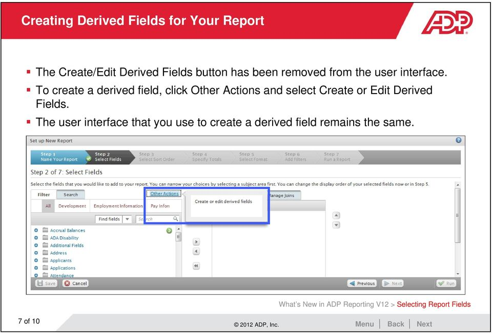 To create a derived field, click Other Actions and select Create or Edit Derived Fields.