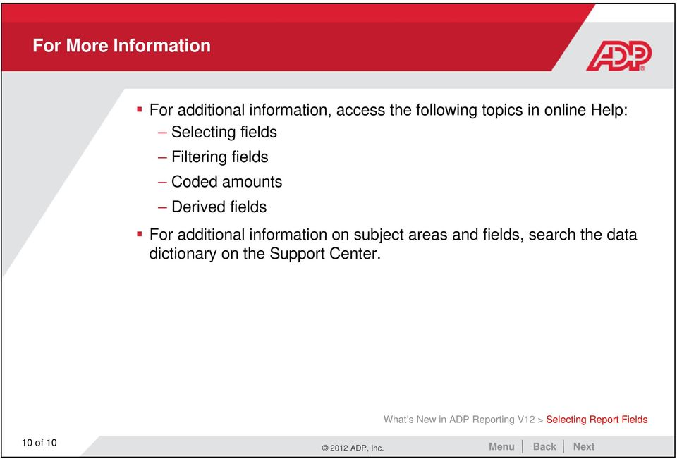 additional information on subject areas and fields, search the data dictionary on