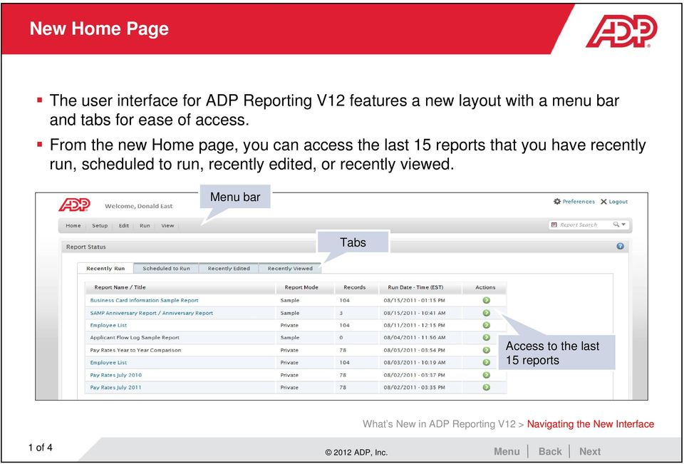 From the new Home page, you can access the last 15 reports that you have recently run,