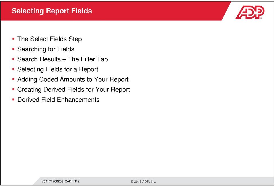 Report Adding Coded Amounts to Your Report Creating Derived