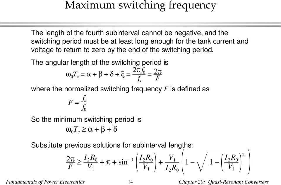 The angular length of the switching period is ω 0 T s = α β δ ξ = π f 0 = f π s F where the normalized switching frequency F is defined as F = f s f 0
