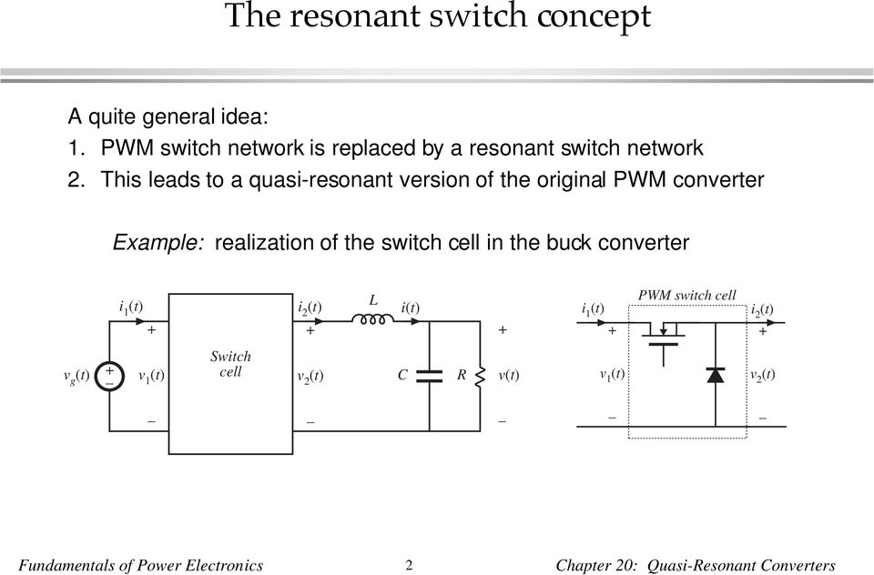 This leads to a quasi-resonant version of the original PWM converter Example: realization of