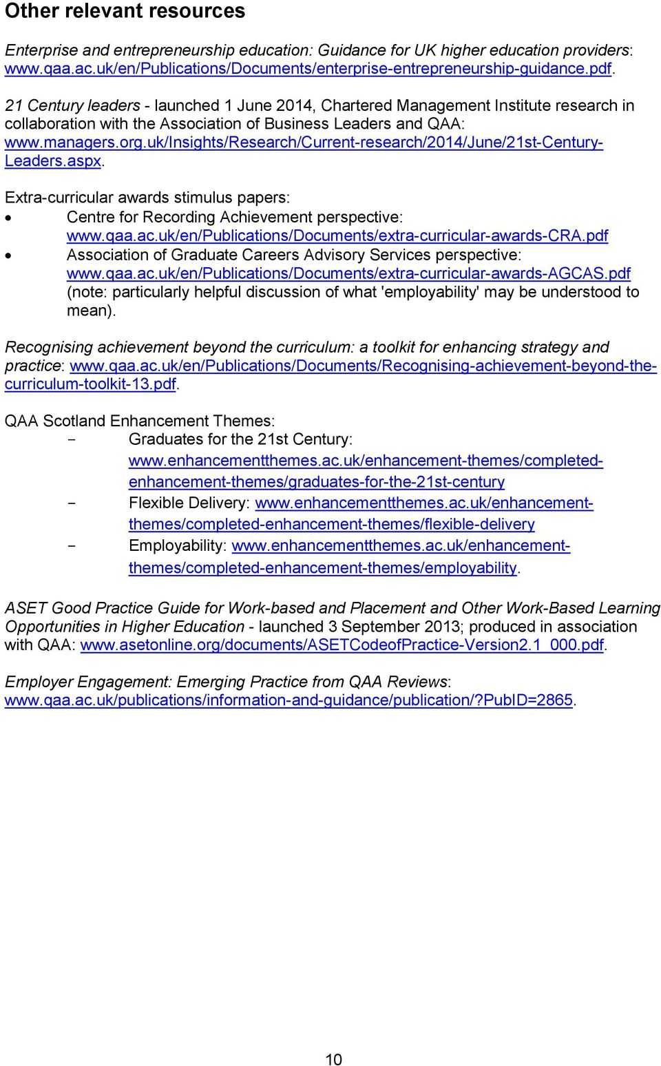 uk/insights/research/current-research/2014/june/21st-century- Leaders.aspx. Extra-curricular awards stimulus papers: Centre for Recording Achievement perspective: www.qaa.ac.