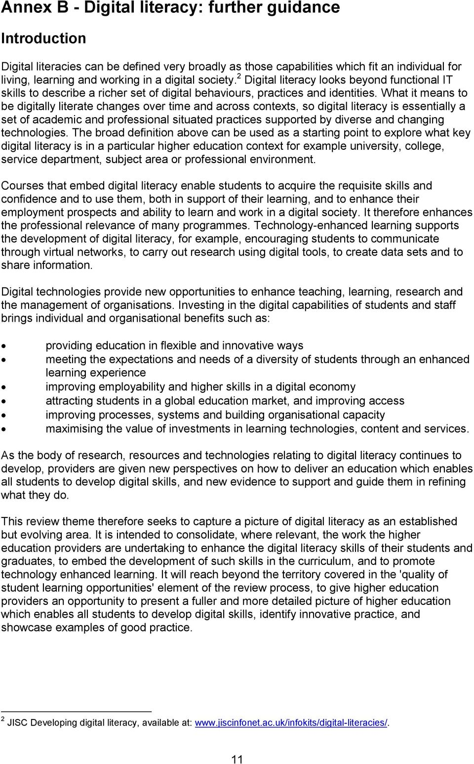 What it means to be digitally literate changes over time and across contexts, so digital literacy is essentially a set of academic and professional situated practices supported by diverse and