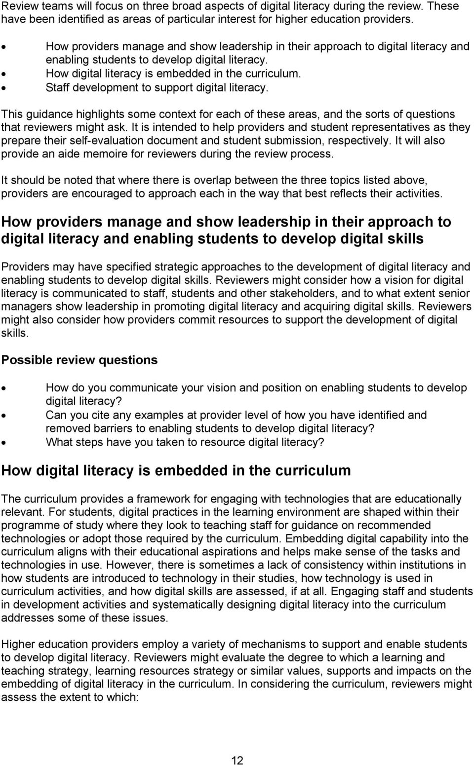 Staff development to support digital literacy. This guidance highlights some context for each of these areas, and the sorts of questions that reviewers might ask.