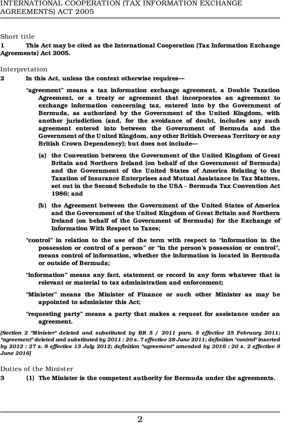 agreement to exchange information concerning tax, entered into by the Government of Bermuda, as authorized by the Government of the United Kingdom, with another jurisdiction (and, for the avoidance