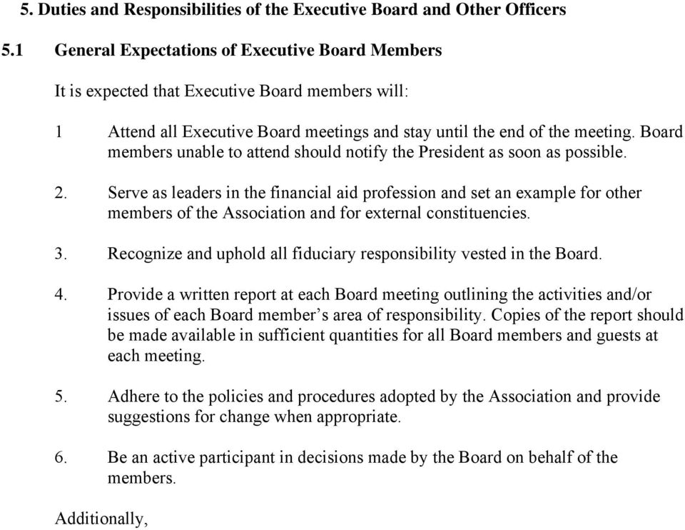 Board members unable to attend should notify the President as soon as possible. 2.