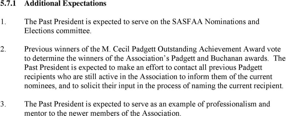 The Past President is expected to make an effort to contact all previous Padgett recipients who are still active in the Association to inform them of the current