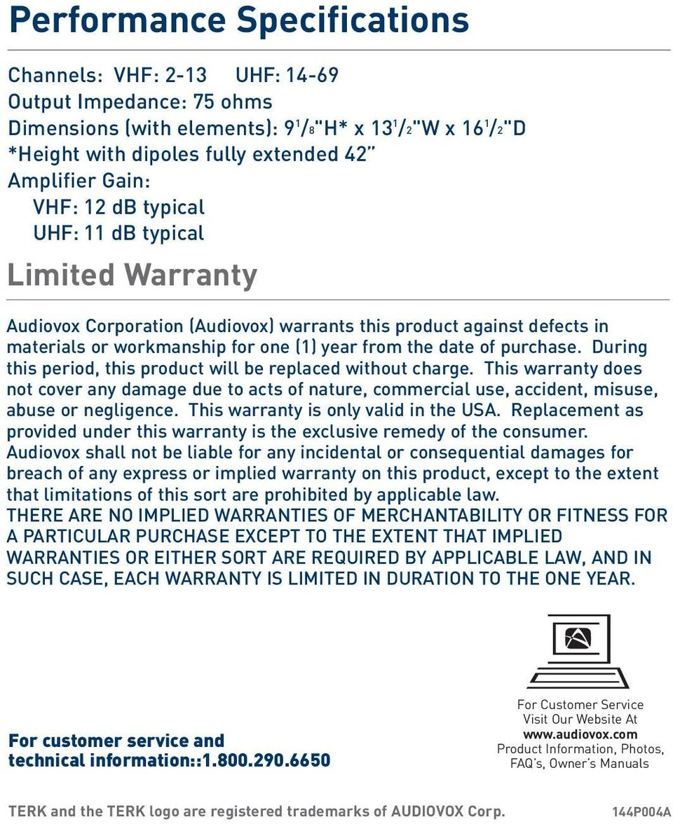 purchase. During this period, this product will be replaced without charge. This warranty does not cover any damage due to acts of nature, commercial use, accident, misuse, abuse or negligence.