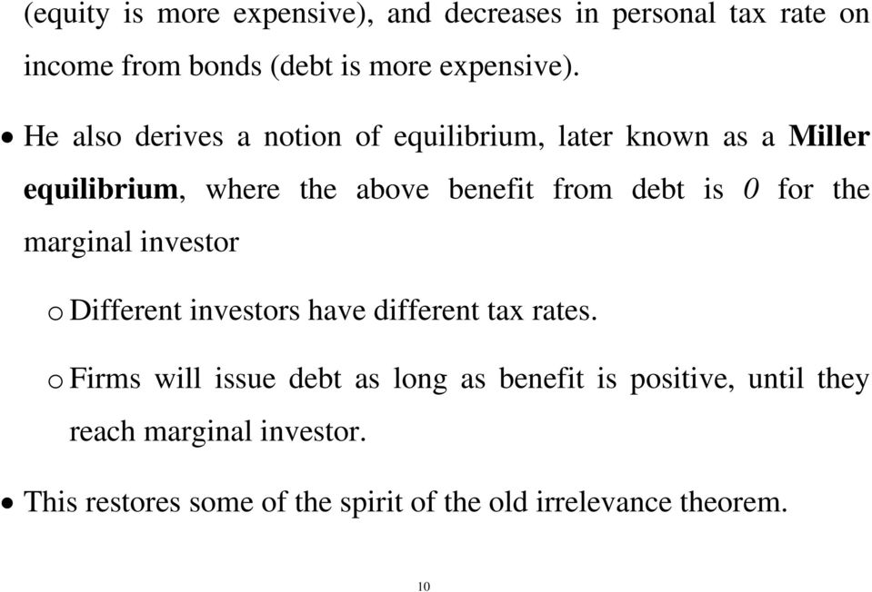 0 for the marginal investor o Different investors have different tax rates.