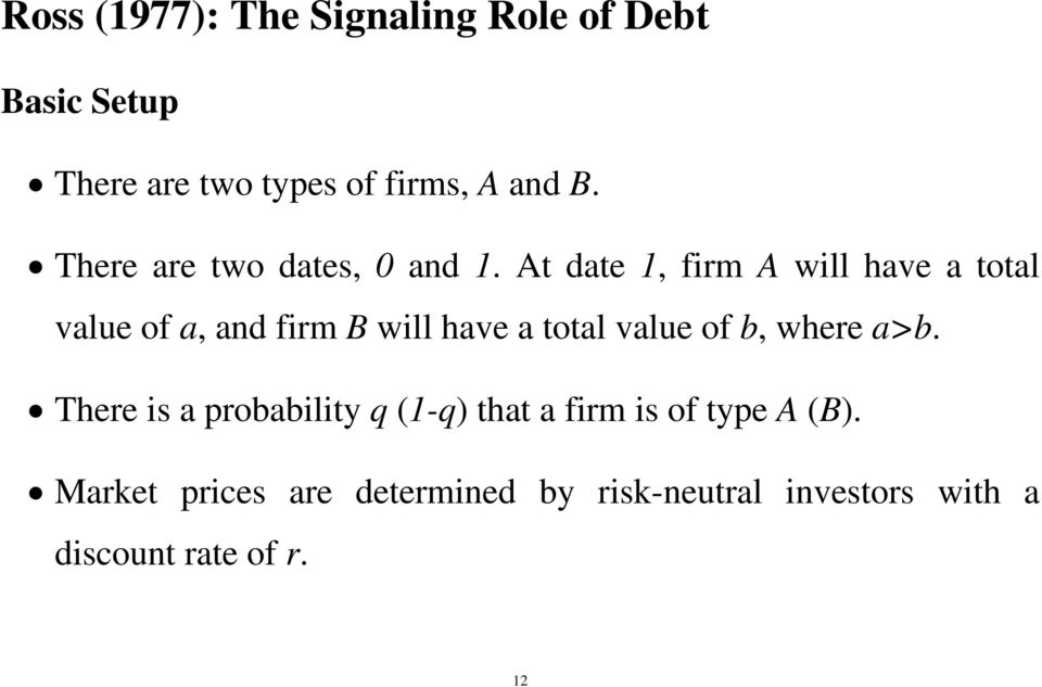 At date 1, firm A will have a total value of a, and firm B will have a total value of b,